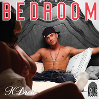 Kdrew for Bedroom kdrew lyrics