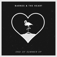 Barnes and the Heart - End of Summer